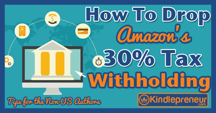 how-to-remove-amazon-30-tax-withholding